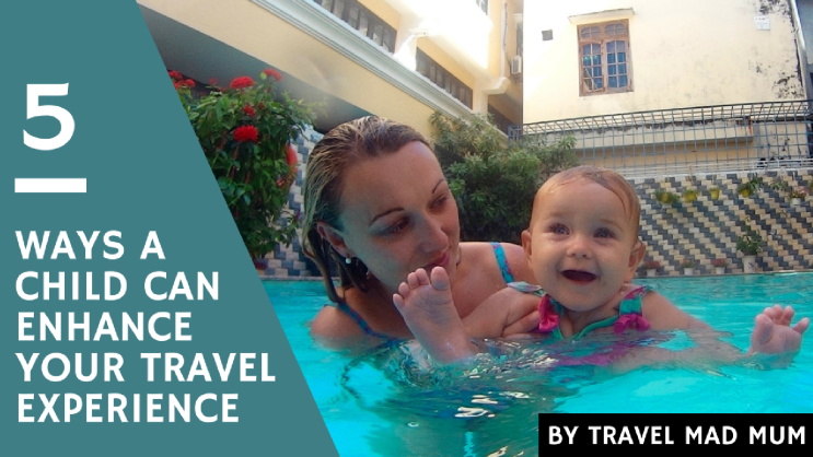 Child enhance travel experience