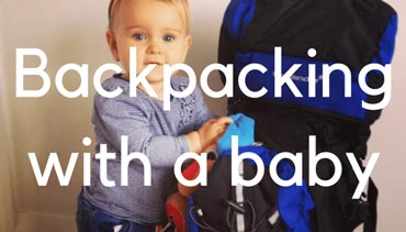 Backpacking with a Baby - Travel Mad Mum