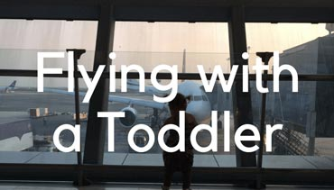 Flying with a toddler - Travel Mad Mum