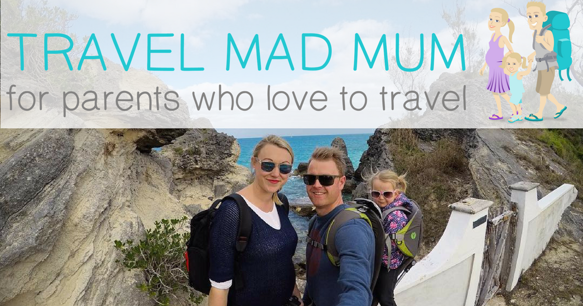 Travel Mad Mum - for parents who love to travel