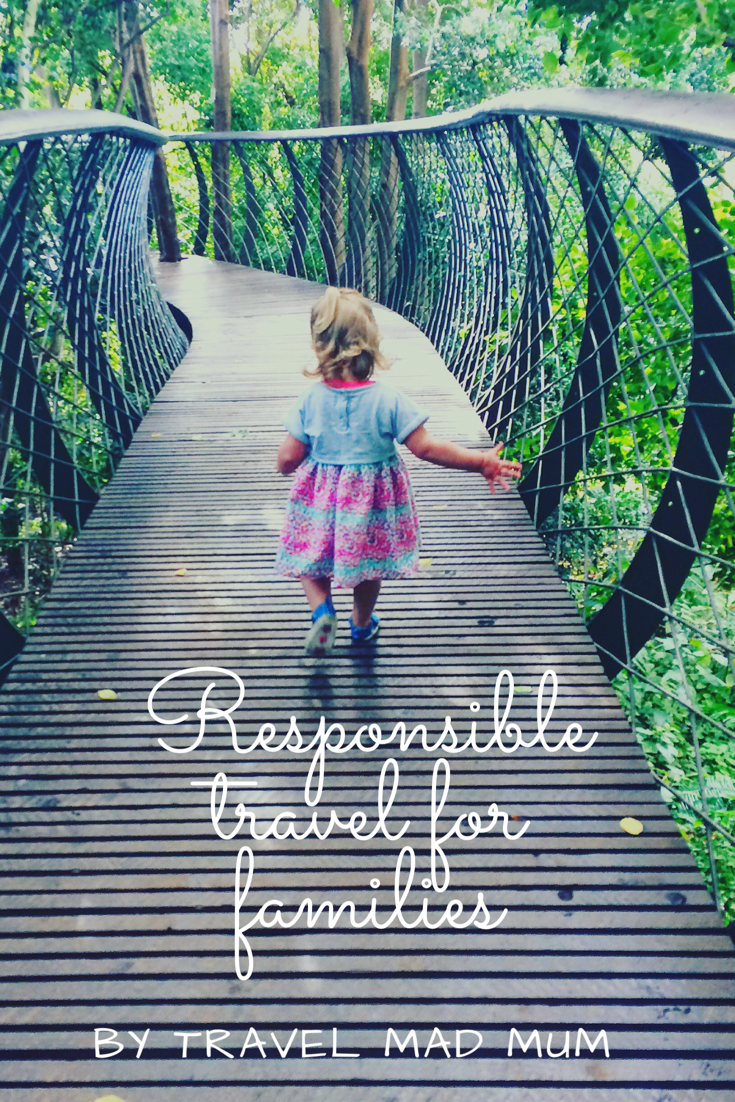 Responsible Travel for Families - Travel Mad Mum