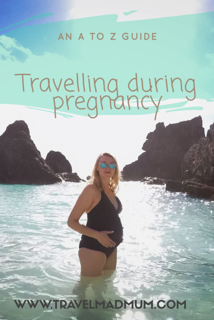 an a to z guide to travelling during pregnancy
