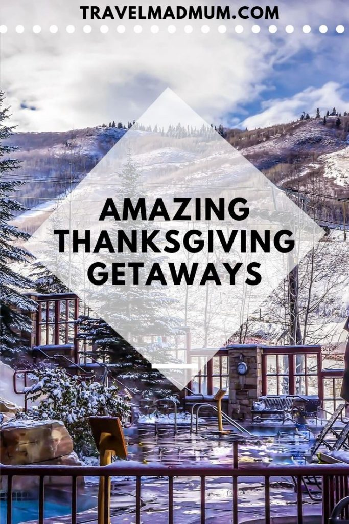 The most Amazing Thanksgiving Getaways for Families. || thanksgiving travel destinations || Thanksgiving weekend || USA || #travelmadmum #thanksgiving #travel #familytravel