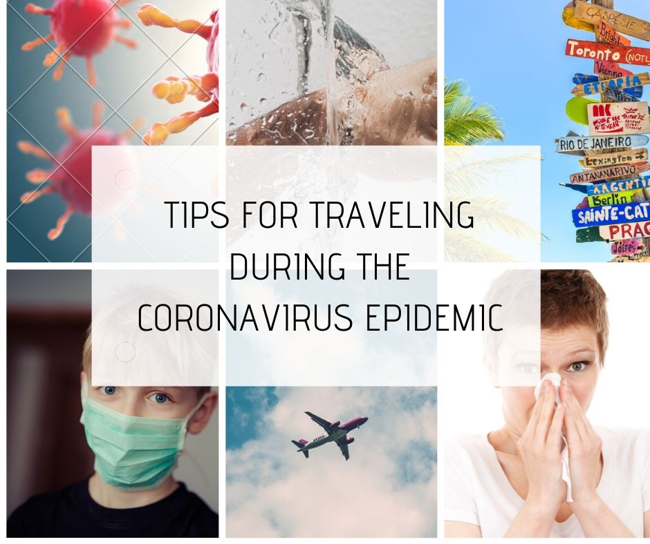 TIPS FOR TRAVELING DURING THE CORONAVIRUS
