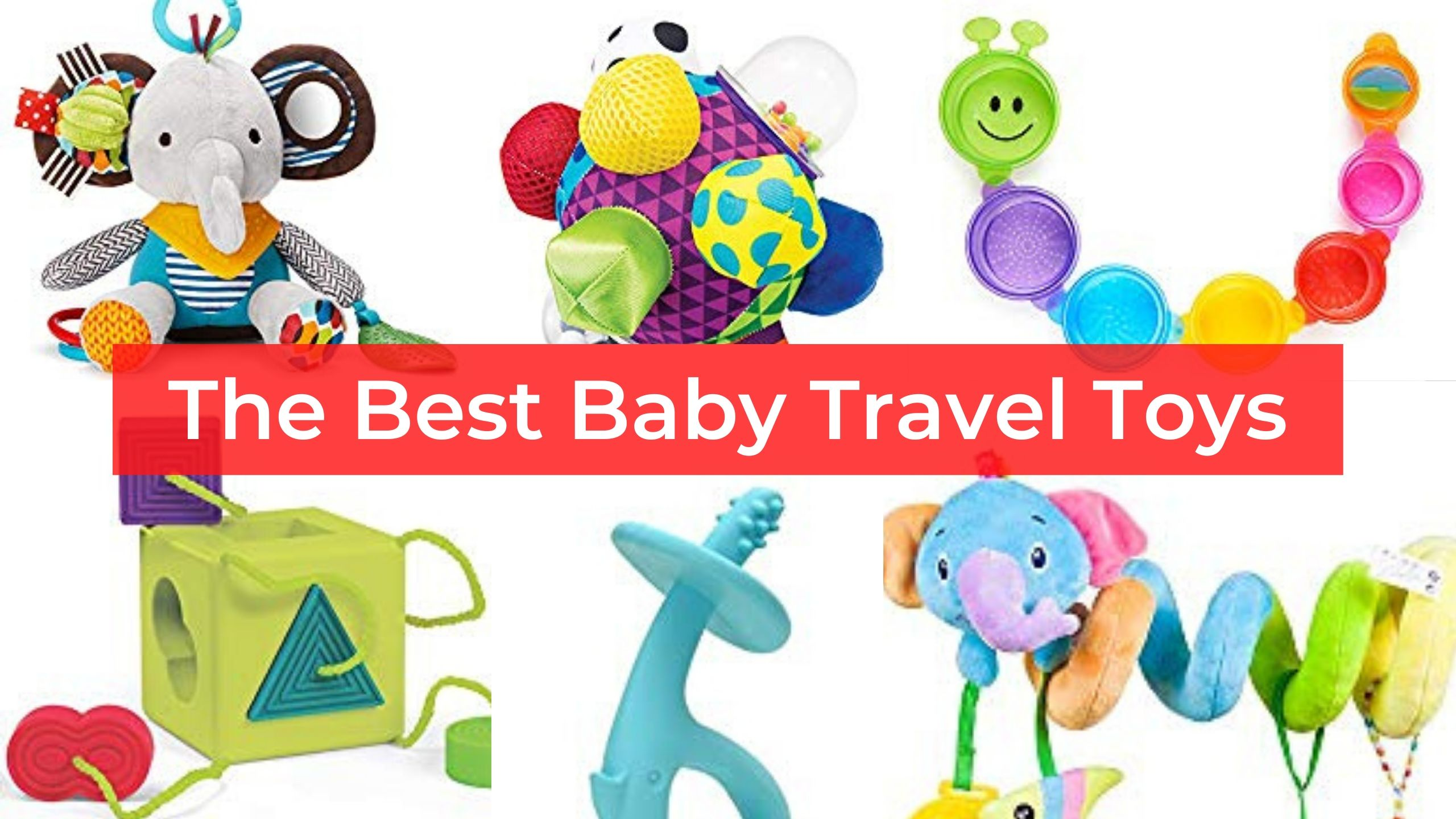 baby travel toys - the best travel toys for babies